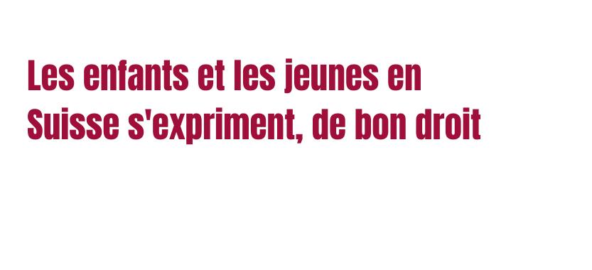 Le Réseau suisse des droits de l'enfant lance aujourd'hui sa campagne « Les enfants ont des droits ! »